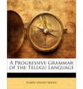 A Progressive Grammar of the Telugu Language - Albert Henry Arden