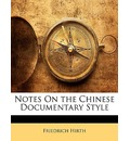 Notes on the Chinese Documentary Style - Friedrich Hirth