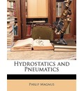 Hydrostatics and Pneumatics - Philip Magnus