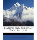 English and American Tool Builders - Joseph Wickham Roe