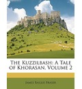 The Kuzzilbash - James Baillie Fraser