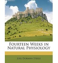 Fourteen Weeks in Natural Physiology - Joel Dorman Steele