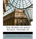 The Works of John Ruskin, Volume 25 - John Ruskin