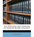 The Writings and Speeches of Edmund Burke, Volume 9 - Edmund Burke