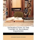 Introduction to the Theory of Algebraic Equations - Leonard Eugene Dickson