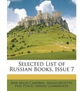 Selected List of Russian Books, Issue 7 - Jane Maud Campbell