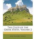 The Cults of the Greek States, Volume 2 - Lewis Richard Farnell