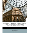 Recueil General Des Sotties Volume 46 Part 2 - Emile Picot