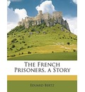 The French Prisoners, a Story - Eduard Bertz