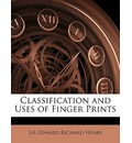 Classification and Uses of Finger Prints - Edward Richard Henry