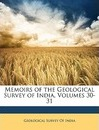 Memoirs of the Geological Survey of India, Volumes 30-31 - Survey Of India Geological Survey of India