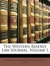 The Western Reserve Law Journal, Volume 1 - Thomas Backus School of Law Franklin Thomas Backus School of Law