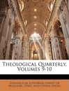 Theological Quarterly, Volumes 9-10 - Evangelical Lutheran Synod of Missouri