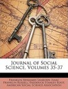 Journal of Social Science, Volumes 35-37 - Franklin Benjamin Sanborn