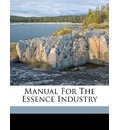 Manual for the Essence Industry - Erich Walter