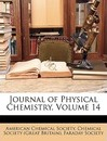Journal of Physical Chemistry, Volume 14 - American Chemical Society
