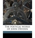 The Poetical Works of John Dryden - John Dryden