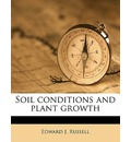 Soil Conditions and Plant Growth - Edward J Russell