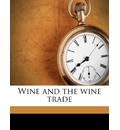 Wine and the Wine Trade - Andre Louis Simon