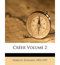 Creer Volume 2 - Edouard Herriot