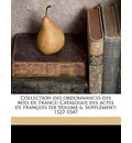 Collection Des Ordonnances Des Rois de France - Academie Des Sciences Morales Et Politi