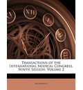 Transactions of the International Medical Congress. Ninth Session, Volume 2 - Anonymous