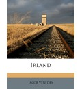 Irland. Erster Theil. - Jacob Venedey