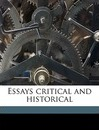 Essays Critical and Historical Volume 1 - Cardinal John Henry Newman