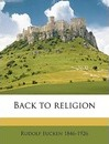 Back to Religion - Rudolf Eucken