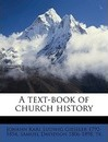 A Text-Book of Church History Volume 1 - Johann Karl Ludwig Gieseler