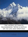 The Works of Samuel Richardson. with a Sketch of His Life and Writings Volume 19 - Samuel Richardson