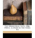 The Springfield Tests, 1846-1905-6 - John Lawrence Riley
