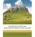 Spalding's Official Collegiate Basket Ball Guide - Harry A Fisher