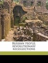 Russian People; Revolutionary Recollections - Julia Cantacuzene Pri