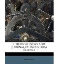 Chemical News and Journal of Industrial Science Volume 15-16 - Anonymous
