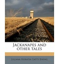 Jackanapes and Other Tales - Juliana Horatia Gatty Ewing
