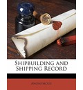 Shipbuilding and Shipping Record Volume 6, No.3 - Anonymous