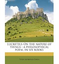 Lucretius on the Nature of Things - Titus Lucretius Carus