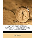 In the Steps of John Bunyan; An Excursion Into Puritan England - Vera Brittain
