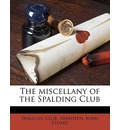 The Miscellany of the Spalding Club Volume 3 - John Stuart
