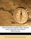 Selections from the Prose and Poetry of Walt Whitman - Walt Whitman