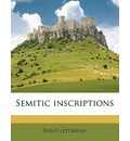 Semitic Inscriptions - Enno Littmann