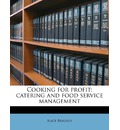 Cooking for Profit; Catering and Food Service Management - Ms Alice Bradley