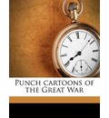 Punch Cartoons of the Great War - Anonymous