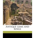 Antique Gems and Rings Volume 1 - C W 1818 King