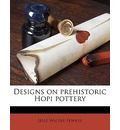Designs on Prehistoric Hopi Pottery - Jesse Walter Fewkes