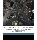 Old Ballads, Historical and Narrative, with Some of Modern Date; - Professor Thomas Evans