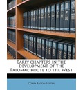 Early Chapters in the Development of the Patomac Route to the West - Corra Bacon-Foster