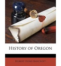 History of Oregon Volume 1 - Hubert Howe Bancroft