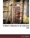 A Slaver's Adventures on Land and Sea - W H Thomes